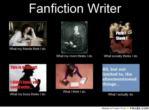 frabz-Fanfiction-Writer-What-my-friends-think-I-do-What-my-mom-thinks--9343ac